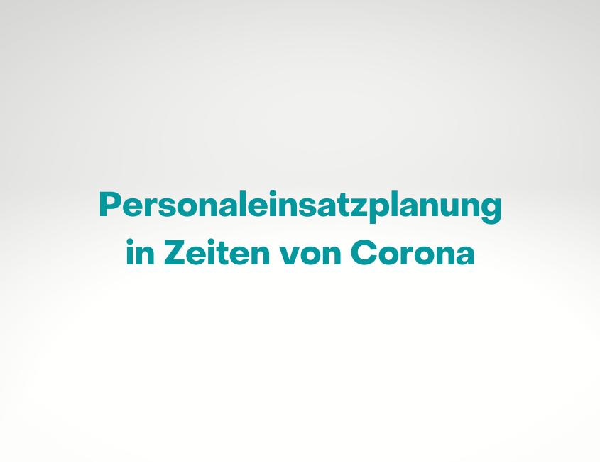 INFORM Trendstudie Personaleinsatzplanung Corona