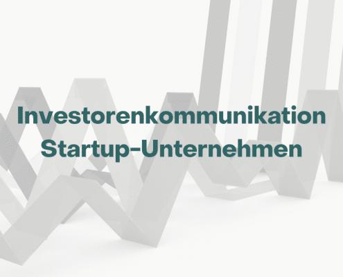 Trendstudie Investoren Kommuniation Startup-Unternehmen