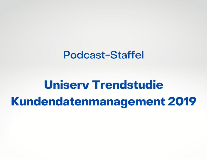 Podcast-Staffel Trendstudie Kundendatenmanagment 2019