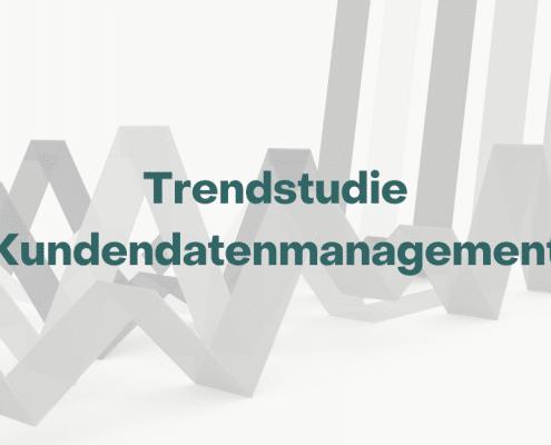 Trendstudie Kundendatenmanagement